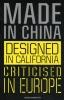 Mieke Gerritzen, Geert Lovink,Made in China, Designed in California, Criticised in Europe