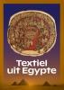 Geralda Jurriaans-Helle, Veerle van Kersen, Tineke Rooijakkers, Daniel Soliman,Textiel uit Egypte