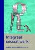 ,Integraal sociaal werk - Naar de sociale professional van de toekomst