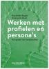 <b>Boudewijn  Bugter, Natanja de Bruin</b>,Werken met profielen en persona`s