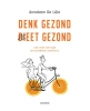 <b>Anneleen De Lille</b>,Denk gezond, dieet gezond