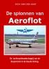 Dick  Van der Aart ,De Spionnen van Aeroflot