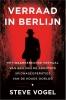 <b>Steve  Vogel</b>,Verraad in Berlijn