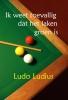 <b>Ludo  Ludius</b>,Ik weet toevallig dat het laken groen is