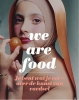 <b>Karin van Lieverloo, Feico  Hoekstra</b>,We Are Food
