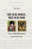 <b>Dick  Witte</b>,`Kop in de hoogte, neus in de wind` 100 jaar `mens durf te leven!`, een baanbrekend lied