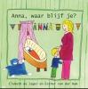 Elsbeth de Jager,Anna, waar blijf je ?