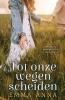 <b>Emma Anna</b>,Tot onze wegen scheiden