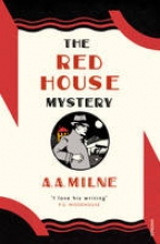 Milne, A. A. The Red House Mystery