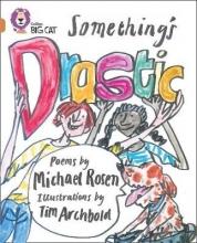 Michael Rosen,   Tim Archbold Something`s Drastic