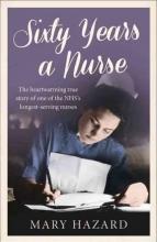 Hazard, Mary Sixty Years a Nurse