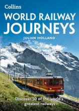 Julian Holland World Railway Journeys