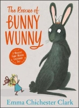 Emma Chichester Clark The Rescue of Bunny Wunny