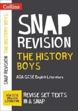 Collins GCSE The History Boys: New Grade 9-1 GCSE English Literature AQA Text Guide