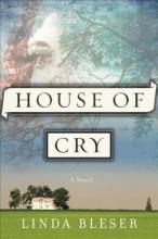 Bleser, Linda House of Cry