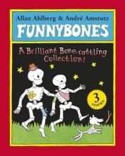 Ahlberg, Allan Funnybones: A Bone Rattling Collection