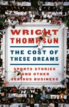 Thompson, Wright The Cost of These Dreams