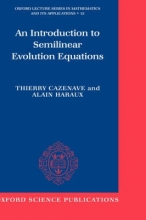 Thierry Cazenave,   Alain (both at the CNRS and University of Paris VI) Haraux,   Yvan (University of Cergy Pontoise) Martel An Introduction to Semilinear Evolution Equations