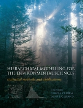 James S. (Nicholas School of the Environment, Duke University, USA) Clark,   Alan E. (Institute of Statistics and Decision Sciences, Duke University, USA) Gelfand Hierarchical Modelling for the Environmental Sciences