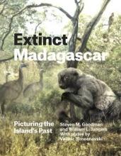 Steven M. Goodman,   William L. (State University of New York at Stony Brook, USA) Jungers Extinct Madagascar
