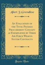 Gravallese, Albert J. Gravallese, A: Evaluation of the Total Package Procurement C