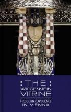 Tucker, Kevin W. The Wittgenstein Vitrine - Modern Opulence in Vienna