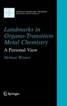 Helmut Werner Landmarks in Organo-Transition Metal Chemistry