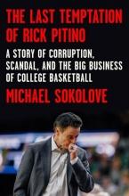 Sokolove, Michael The Last Temptation of Rick Pitino
