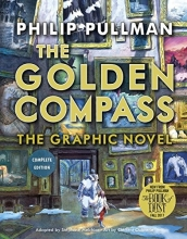 Pullman, Philip The Golden Compass Graphic Novel, Complete Edition
