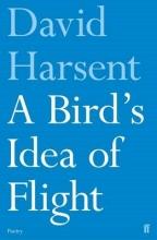 David Harsent A Bird`s Idea of Flight