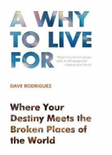 Dave Rodriguez A Why to Live for