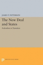 Patterson, James T. New Deal and States - Federalism in Transition