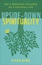 Chad Bird Upside-Down Spirituality