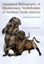C. R. Harington Annotated Bibliography of Quaternary Vertebrates of Northern North America
