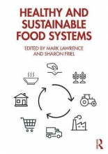 Mark (Deakin University, Australia) Lawrence,   Sharon (Australian National University) Friel Healthy and Sustainable Food Systems