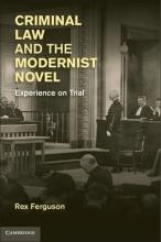 Ferguson, Rex Criminal Law and the Modernist Novel
