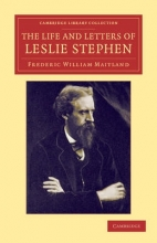 Maitland, Frederic William The Life and Letters of Leslie Stephen