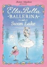 Mayhew, James Ella Bella Ballerina and Swan Lake