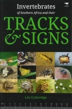 Lee Gutteridge Invertebrates of Southern Africa & their Tracks and Signs