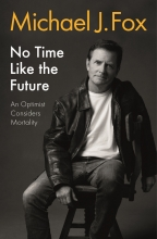 Michael J Fox , No Time Like the Future