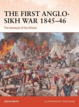 Steve (Illustrator) Noon David (University of Chester  UK) Smith, The First Anglo-Sikh War 1845-46