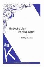 Oppenheim, E. Phillips The Double Life of Mr. Alfred Burton