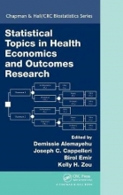 PhD, Demissie Alemayehu,   PhD, Joseph C. Cappelleri,   PhD, Birol Emir,   PhD, Pstat, Kelly H. Zou Statistical Topics in Health Economics and Outcomes Research