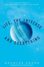Adams, Douglas Life, the Universe and Everything