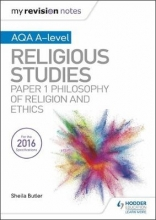 Butler, Sheila My Revision Notes AQA A-level Religious Studies: Paper 1 Philosophy of religion and ethics