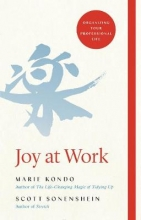 Marie Kondo,   Scott Sonenshein Joy at Work