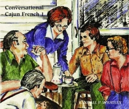 Randall P. Whatley,   Harry Jannise Conversational Cajun French 1