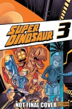 Kirkman, Robert Super Dinosaur Volume 3