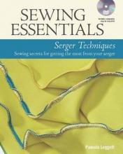 Leggett, Pamela Sewing Essentials Serger Techniques