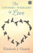 Church, Elizabeth J. The Atomic Weight of Love